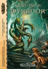 Wege nach Myranor - Heldengenerierung und Sonderregeln für Myranor - das Güldenland.