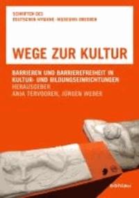 Wege zur Kultur - Barrieren und Barrierefreiheit in Kultur- und Bildungseinrichtungen.