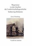 Wegweiser zu den Quellen der Landwirtschaftsgeschichte Schleswig-Holstein - Kreis Pinneberg.
