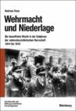 Wehrmacht und Niederlage - Die bewaffnete Macht in der Endphase der nationalsozialistischen Herrschaft 1944 bis 1945.