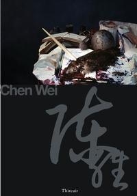 Wei Chen - Chen Wei : Natures mortes.