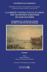 Wei Hou - La liberté contractuelle en droit des transports maritimes de marchandises - L'exemple du contrat de volume soumis aux règles de Rotterdam.