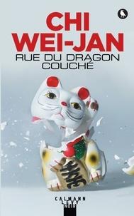 Wei-jan Chi - Rue du dragon couché.