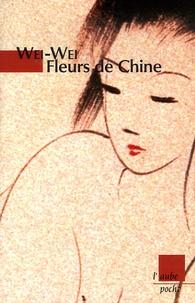 Wei-Wei - Fleurs de Chine.