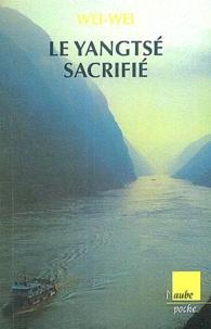 Wei-Wei - Le Yangtsé sacrifié - Voyage autour du barrage des Trois-Gorges.