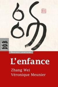 Wei Zhang et Véronique Meunier - L'enfance.