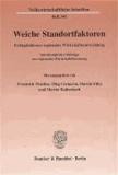 Weiche Standortfaktoren - Erfolgsfaktoren regionaler Wirtschaftsentwicklung. Interdisziplinäre Beiträge zur regionalen Wirtschaftsforschung.
