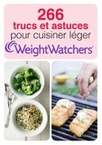 Weight Watchers - 266 trucs et astuces pour cuisiner léger Weight Watchers.