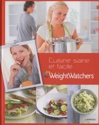 Weight Watchers - Cuisine saine et facile - Le livre de cuisine ultra-rapide de Weight Watchers.