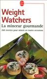 Weight Watchers - La minceur gourmande - 260 recettes pour mincir en toutes occasions.