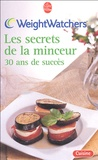 Weight Watchers - Les secrets de la minceur - 30 ans de succès.