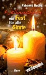 Weihnachten - Ein Fest für alle Sinne.