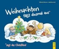 Weihnachten fällt diesmal aus - sagt das Christkind.