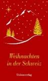 Weihnachten in der Schweiz - Eine Anthologie.