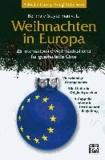 Weihnachten in Europa - 25 internationale Weihnachtslieder für gemischten Chor.