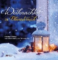 Dorothea Forster - Weihnachten in Oberösterreich - Ezähltes & Erlebtes vom Böhmerwald bis zum Salzkammergut.