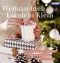 Weihnachten mit Fräulein Klein - Backzauber und Dekolust für die schönste Zeit im Jahr.