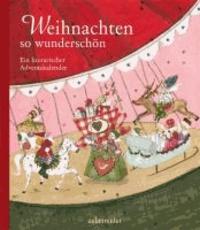 Weihnachten so wunderschön - Ein literarischer Adventskalender.