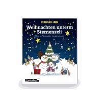 Weihnachten unterm Sternenzelt - Advent und Weihnachten - hier und anderswo.