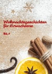 Weihnachtgeschichten für Erwachsene  -  Bd. 7.
