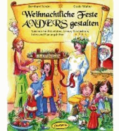 Weihnachtliche Feste ANDERS gestalten - Spielerische Aktivitäten, Lieder, Geschichten, Infos und Planungshilfen.