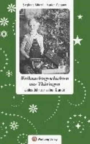Weihnachtsgeschichten aus Thüringen - Jedes Jahr zur gleichen Stunde ....