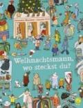 Weihnachtsmann, wo steckst du? - Ein Suchbilderbuch.