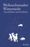 Weihnachtszauber Winternacht - Geschichten und Gedichte.
