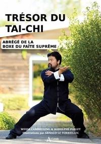 Weija Cambreleng et Rodolphe Pollet - Trésor du tai-chi - Précis de la boxe du faîte suprême.