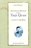 Weiming Chang - Questions et réponses sur le Taiji quan - L'essence du style Yang.