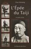 Weiming Chen - L'Epée du Taiji - Et autres récits.