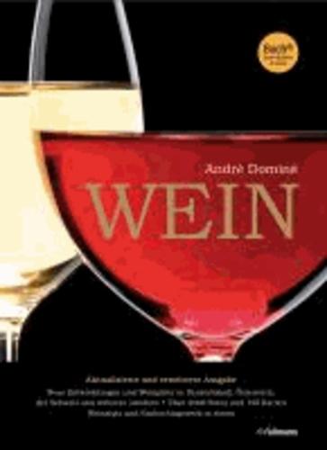 Wein (Buch + E-Book) - Neue Entwicklungen und Weingüter in Deutschland,Österreich,der Schweiz und weiteren Ländern.