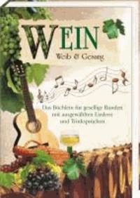 Wein, Weib & Gesang - Gesangbuch für gesellige Runden.
