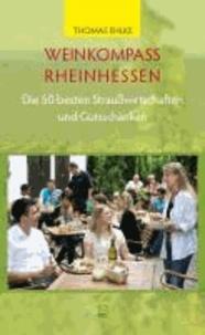 Weinkompass Rheinhessen. Die 50 besten Straußwirtschaften und Guttschänken.