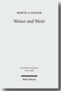 Weiser und Wesir - Studien zu Vorkommen, Rolle und Wesen des Gottes Thot im ägyptischen Totenbuch.