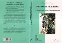 Weiss - Migrants nigérians - La diaspora dans le Sud-Ouest du Cameroun.