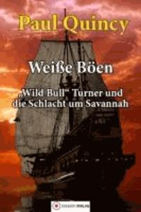 Weiße Böen - Wild Bull Turner und die Schlacht um Savannah.