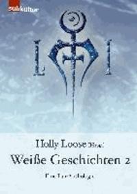 Weiße Geschichten 2 - Eine Fan-Anthologie.
