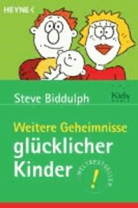 Weitere Geheimnisse glücklicher Kinder.