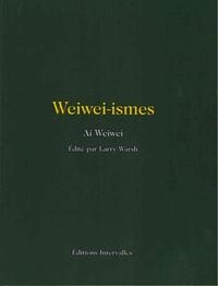 Weiwei Ai et Larry Warsh - Weiwei-ismes.