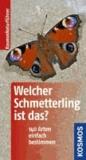 Welcher Schmetterling ist das? - 140 Arten einfach bestimmen.