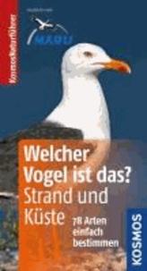 Welcher Vogel ist das? Strand und Küste - 78 Arten einfach bestimmen.
