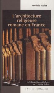 Welleda Muller - L'architecture religieuse romane en France.