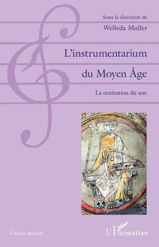 Welleda Muller - L'instrumentarium du Moyen Age - La restitution du son.