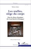 Welleda Muller - Les stalles, siège du coprs - Dans les choeurs liturgiques du Grand duché de Bourgogne.
