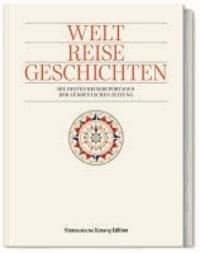 Welt. Reise. Geschichten. - Die besten Reisereportagen der Süddeutschen Zeitung.