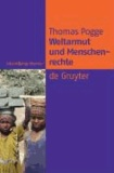 Weltarmut und Menschenrechte - Kosmopolitische Verantwortung und Reformen.