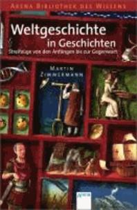 Weltgeschichte in Geschichten - Streifzüge von den Anfängen bis zur Gegenwart.