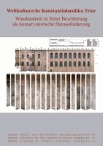 Weltkulturerbe Konstantinbasilika Trier - Wandmalerei in freier Bewitterung als konservatorische Herausforderung.