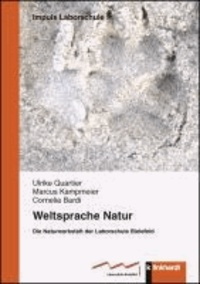 Weltsprache Natur - Die Naturwerkstatt der Laborschule Bielefeld.